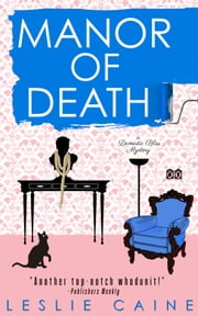 Manor of Death - A Domestic Bliss Mystery #3 ebook by Leslie Caine