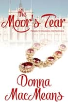 The Moor's Tear ebook by Donna MacMeans