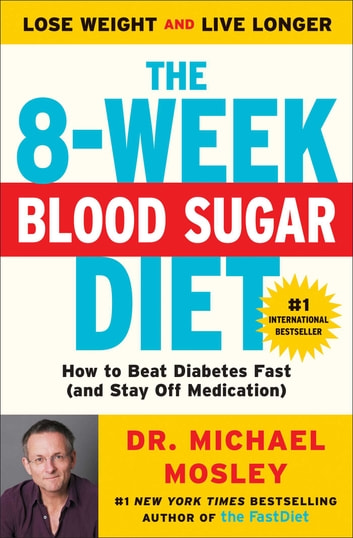 The 8 week blood sugar diet ebook by dr michael mosley the 8 week blood sugar diet how to beat diabetes fast and stay fandeluxe Gallery