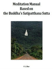 Meditation Manual: Based on the Buddha's Satipatthana Sutta ebook by P. L. DHAR