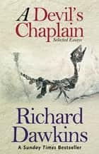 A Devil's Chaplain - Selected Writings ebook by Prof Richard Dawkins