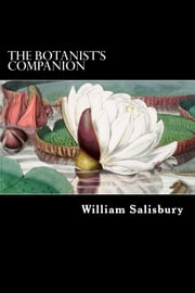 The Botanist's Companion - Vol II ebook by William Salisbury