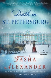 Death in St. Petersburg - A Lady Emily Mystery ebook by Tasha Alexander