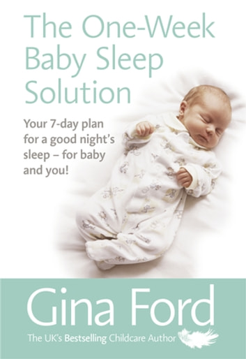 The One Week Baby Sleep Solution Ebook By Gina Ford 9781473529625