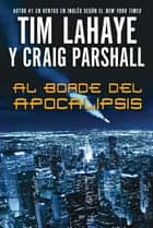 Al borde del Apocalipsis ebook by Tim LaHaye