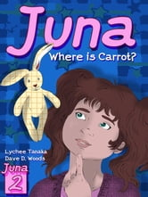 Juna: Where is Carrot ? ebook by Lychee Tanaka
