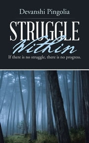 Struggle Within - If there is no struggle, there is no progress. ebook by Devanshi Pingolia