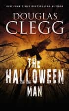The Halloween Man ebook by Douglas Clegg