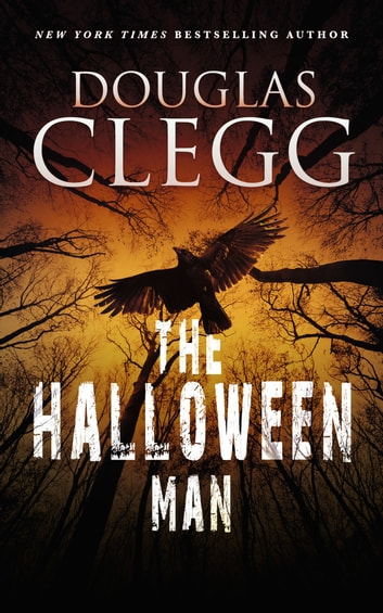 The Halloween Man - A Novel of Supernatural Horror ebook by Douglas Clegg