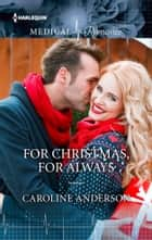 For Christmas, For Always ebook by Caroline Anderson