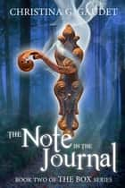 The Note in the Journal (The Box book 2) ebook by Christina G. Gaudet
