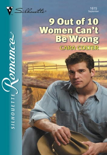 9 Out Of 10 Women Can't Be Wrong (Mills & Boon Silhouette) ebook by Cara Colter