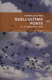 Quell'ultimo ponte ebook by Ryan Cornelius