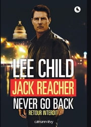 Jack Reacher Never go back (Retour interdit) ebook by Lee Child