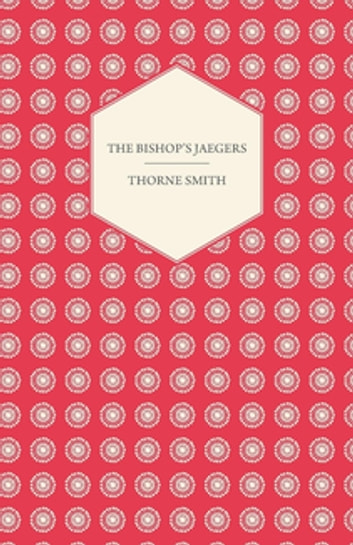 The Bishop's Jaegers ebook by Thorne Smith