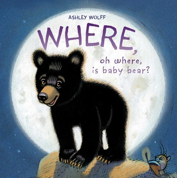Where, Oh Where, Is Baby Bear? ebook by Ashley Wolff