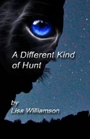 A Different Kind of Hunt ebook by Lisa Williamson