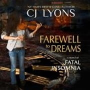 Farewell to Dreams - A Novel of Fatal Insomnia (Fatal Insomnia Medical Thrillers Book 1) audiobook by CJ Lyons