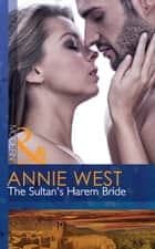 The Sultan's Harem Bride (Mills & Boon Modern) (Desert Vows, Book 1) 電子書 by Annie West