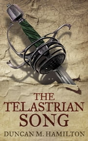 The Telastrian Song - Society of the Sword Volume 3 ebook by Duncan M. Hamilton