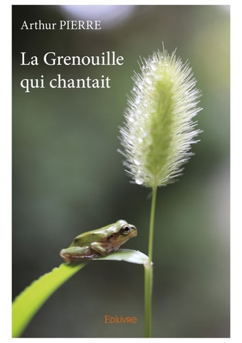 La Grenouille qui chantait ebook by Arthur Pierre