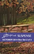 Love Inspired Suspense October 2014 - Box Set 2 of 2 - An Anthology eBook by Laura Scott, Hope White, Jane M. Choate