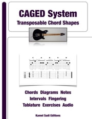 CAGED System - Transposable Chord Shapes ebook by Kamel Sadi