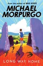 Long Way Home eBook by Michael Morpurgo