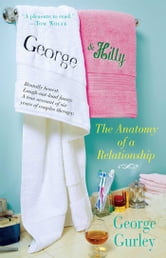 George & Hilly - The Anatomy of a Relationship ebook by George Gurley