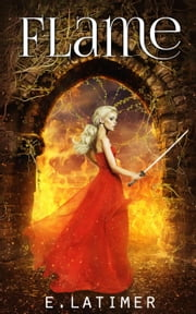 Flame - Frost, #2 ebook by E Latimer