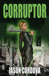 Corruptor ebook by Jason Cordova