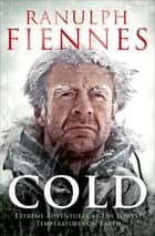Cold ebook by Ranulph Fiennes