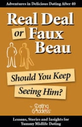 Real Deal or Faux Beau: Should You Keep Seeing Him? ebook by Goddess,  Dating