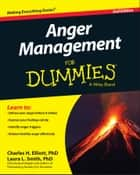 Anger Management For Dummies ebook by Charles H. Elliott, W. Doyle Gentry, Laura L. Smith