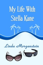 My Life With Stella Kane ebook by Linda Morganstein