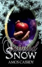 Tainted Snow ebook by Amos Cassidy