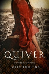 Quiver: A Novel (Pegasus Crime) ebook by Holly Luhning