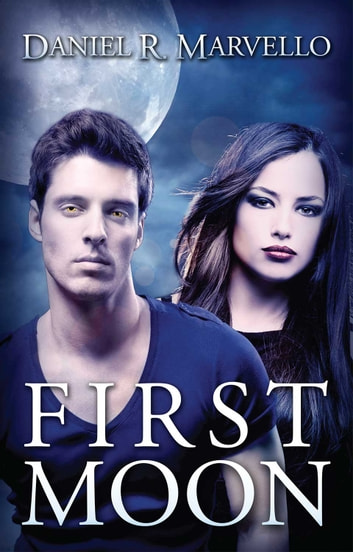 First Moon ebook by Daniel R. Marvello