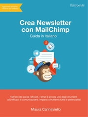 Crea Newsletter con MailChimp ebook by Maura Cannaviello