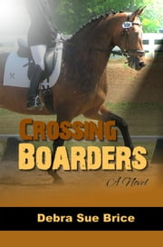 Crossing Boarders (Christian Fiction) ebook by Debra Sue Brice