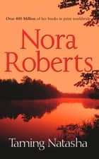 Taming Natasha (Stanislaskis, Book 1) ebook by Nora Roberts