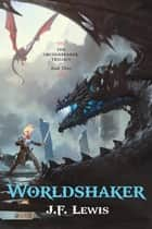 Worldshaker ebook by J. F. Lewis