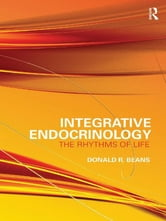 Integrative Endocrinology - The Rhythms of Life ebook by Donald R Beans
