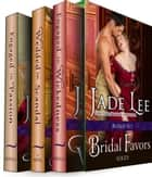 Bridal Favors Series Boxed Set (Three Historical Romance Novels in One) ebook by