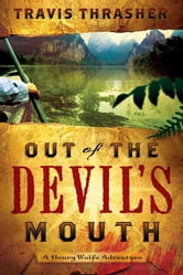 Out of the Devil's Mouth ebook by Travis Thrasher