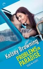 Problems in Paradise ebook by Kelsey Browning