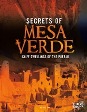 Secrets of Mesa Verde - Cliff Dwellings of the Pueblo ebook by Gail Ann Fay
