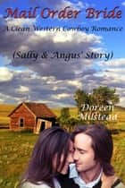 Mail Order Bride: Sally & Angus' Story (A Clean Western Cowboy Romance) ebook by Doreen Milstead