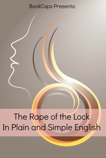 The Rape of the Lock In Plain and Simple English (Translated) ebook by BookCaps