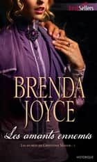 Les amants ennemis - T1 - Les secrets de Greystone Manor ebook by Brenda Joyce
